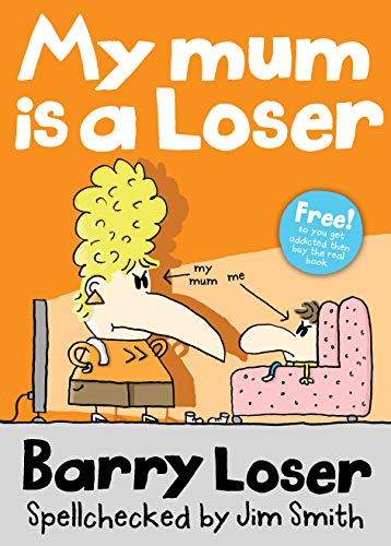 My Mum is a Loser by Barry Loser Kindle edition