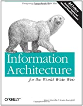 By Peter Morville, Louis Rosenfeld: Information Architecture for the World Wide Web: Designing Large-Scale Web Sites Third (3rd) Edition