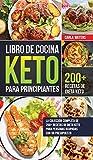 Libro de Cocina Keto Para Principiantes: La Colección Completa De 200+ Recetas De Dieta Keto Para Personas Ocupadas Con Un Presupuesto