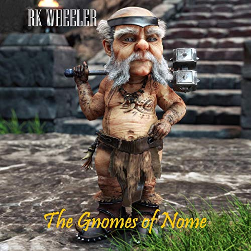 The Gnomes of Nome: The Dwarf Wars audiobook cover art