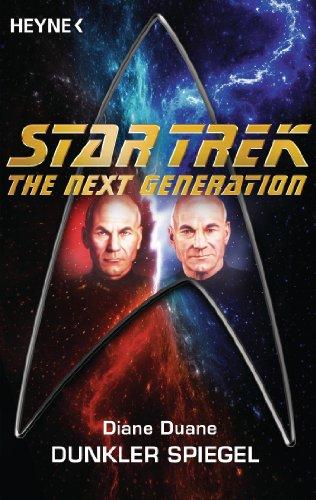 Star Trek - The Next Generation: Dunkler Spiegel: Roman