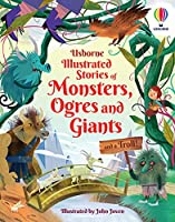 Illustrated Stories of Monsters, Ogres and Giants (and a Troll) (Illustrated Story Collections)