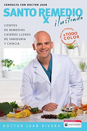 Santo remedio ilustrado y a color / Doctor Juan's Top Home Remedies. Illustrated and Full Color Edit