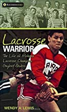 Lacrosse Warrior: The Life of Mohawk Lacrosse Champion Gaylord Powless (Lorimer Recordbooks) by Wendy A. Lewis (2008-05-29)