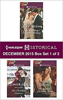 Harlequin Historical December 2015 - Box Set 1 of 2: An Anthology by [Helen Dickson, Louise Allen, Annie Burrows]