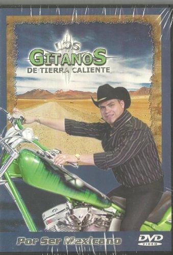 Los Gitanos De Tierra Caliente Por Ser Mexcano