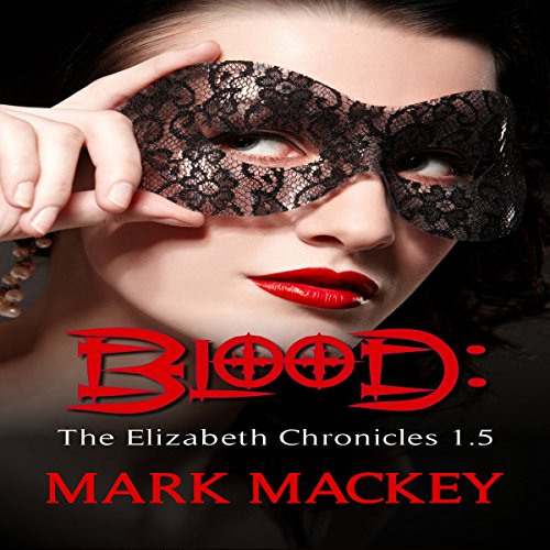 Blood - The Elizabeth Chronicles 1.5 audiobook cover art