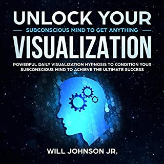 Unlock Your Subconscious Mind to Get Anything Visualization audiobook cover art
