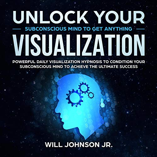 Couverture de Unlock Your Subconscious Mind to Get Anything Visualization