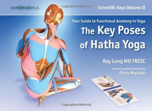 Scientific Keys Vol. II: The Key Poses of Hatha Yoga