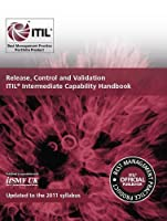 Release, Control and Validation Intermediate Capability Handbook: Itil Intermediate Capability Handbook