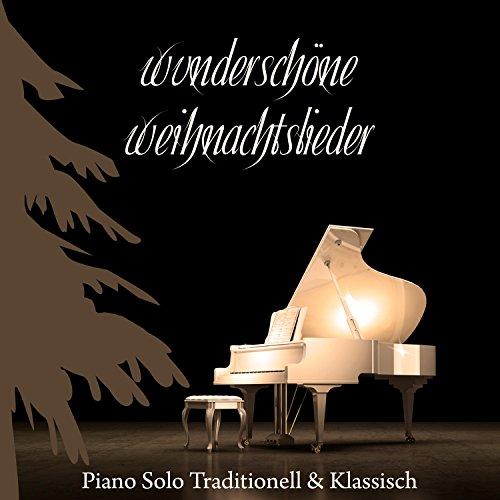 Wunderschöne Weihnachtslieder - Piano Solo Traditionell & Klassisch