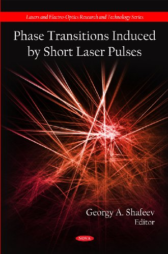 Phase Transitions Induced by Short Laser Pulses (Lasers and Electro-optics Research and...