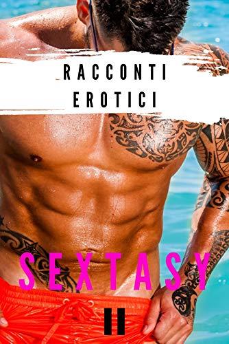 Sextasy II: Raccolta di racconti erotici