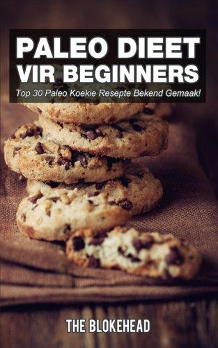 Paleo Dieet Vir Beginners : Top 30 Paleo Koekie Resepte Bekend Gemaak!