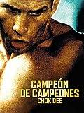 Campeón de campeones (Chok Dee)