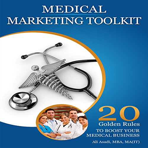 Medical Marketing Toolkit     20 Golden Rules to Instantly Boost Your Medical Business              By:                                                                                                                                 Ali Asadi                               Narrated by:                                                                                                                                 Sean Schroeder                      Length: 2 hrs and 5 mins     1 rating     Overall 2.0
