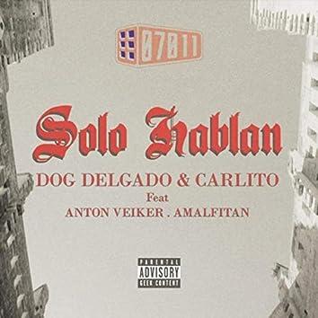 Solo Hablan (feat. Amalfitan & Anton Veiker)