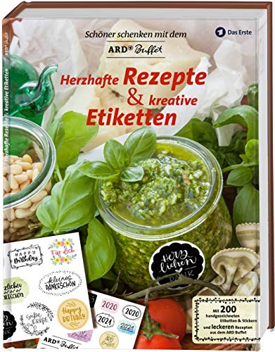 Schöner Schenken mit dem ARD Buffet – Herzhafte Rezepte und kreative Etiketten: Mit 200 handgezeichneten Etiketten & Stickern und Original-Rezepten aus dem ARD-Buffet
