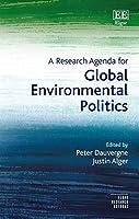 A Research Agenda for Global Environmental Politics (Elgar Research Agendas)