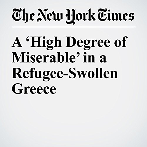 A 'High Degree of Miserable' in a Refugee-Swollen Greece audiobook cover art