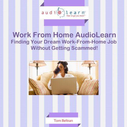 Finding Your Dream Work-from-Home Job without Getting Scammed! audiobook cover art