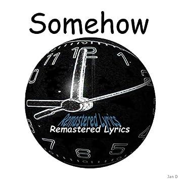 Somehow (Remastered Lyrics)