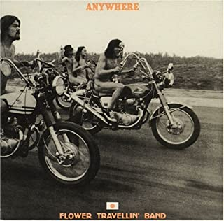 Anywhere by Flower Travellin'band (2007-04-24)