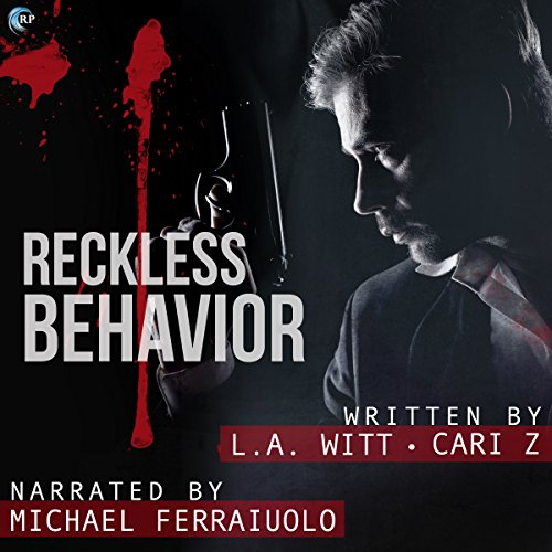 Reckless Behavior     Bad Behavior, Book 3              By:                                                                                                                                 L.A. Witt,                                                                                        Cari Z.                               Narrated by:                                                                                                                                 Michael Ferraiuolo                      Length: 7 hrs and 19 mins     74 ratings     Overall 4.7