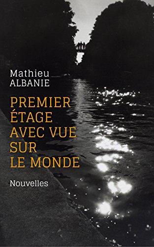 Premier étage avec vue sur le monde (French Edition)