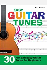 Easy Guitar Tunes: 30 Fun and Easy Guitar Tunes for Beginners Paperback