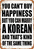 MariaP 8 x 12 Metal Sign - You Can't Buy Happiness BUT You CAN Marry A Korean Vintage Style Tin Sign Wall Decor Art Street Yard Road Sign