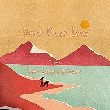 Heat Down Low (feat. Ashes and Dreams)