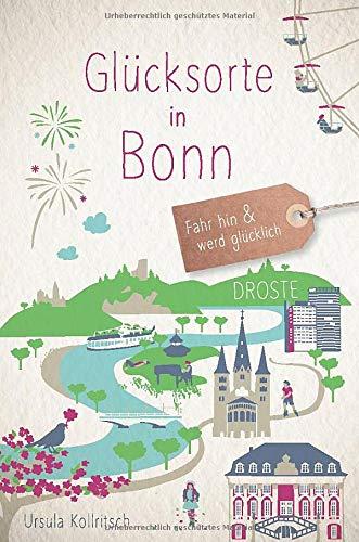 Glücksorte in Bonn: Fahr hin und werd glücklich
