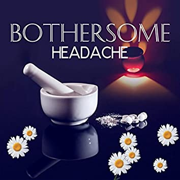Bothersome Headache – Healing Power, New Age Music to Stop Headache, Pain Killers, Migraine Treatment, Pain Relief, Relaxation Exercises