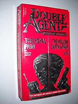 Hollow Earth Affair/Royal Pain - Book #2 of the Double Agent