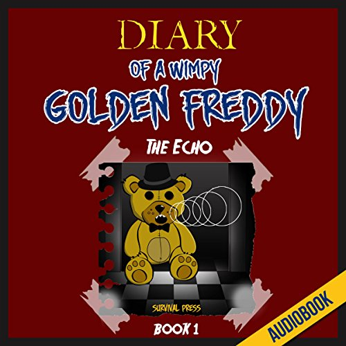 Diary of a Wimpy Golden Freddy (Book 1): The Echo Titelbild