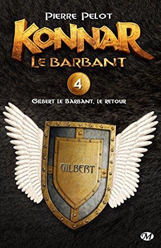 Gilbert le Barbant, le retour: Konnar le Barbant, T4 (French Edition)