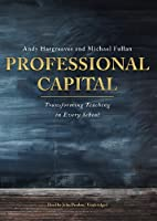 Professional Capital: Transforming Teaching in Every School