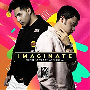 Imaginate (feat. Anthony A)