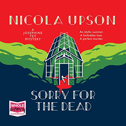 Sorry for the Dead: Josephine Tey, Book 8