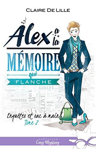 Alex a la mémoire qui flanche: Enquêtes et sac à main, T2