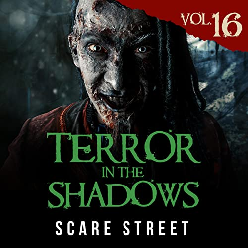 Terror in the Shadows, Vol. 16: Horror Short Stories Collection with Scary Ghosts, Paranormal & Supernatural Monsters