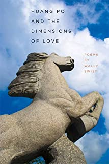 Huang Po and the Dimensions of Love (Crab Orchard Series in Poetry)