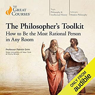 The Philosopher's Toolkit: How to Be the Most Rational Person in Any Room                   By:                                                                                                                                 Patrick Grim,                                                                                        The Great Courses                               Narrated by:                                                                                                                                 Patrick Grim                      Length: 12 hrs and 2 mins     4 ratings     Overall 4.5