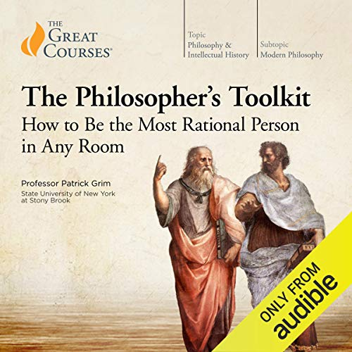 The Philosopher's Toolkit: How to Be the Most Rational Person in Any Room                   By:                                                                                                                                 Patrick Grim,                                                                                        The Great Courses                               Narrated by:                                                                                                                                 Patrick Grim                      Length: 12 hrs and 2 mins     24 ratings     Overall 4.7