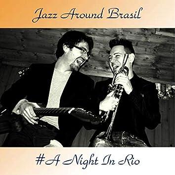 #A Night In Rio