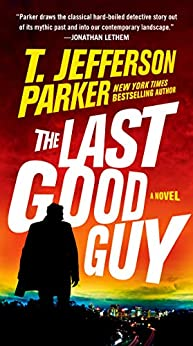 The Last Good Guy (A Roland Ford Novel Book 3) by [T. Jefferson Parker]