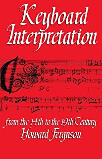 Keyboard Interpretation From the 14th to the 19th Century: A