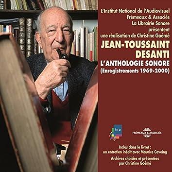 Jean-Toussaint Desanti : enregistrements 1969-2000 (Anthologie sonore, une réalisation de Christine Goémé)